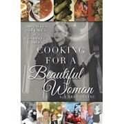 Cooking for a Beautiful Woman: The Tastes and Tales of a Wonderful Life, Paperback/Larry Levine