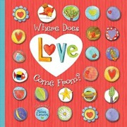 Where Does Love Come From?, Hardcover/Milena Kirkova