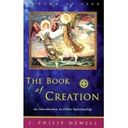 The Book of Creation: An Introduction to Celtic Spirituality, Paperback