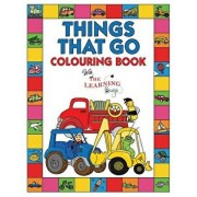 Things That Go Colouring Book with The Learning Bugs: Fun Children's Colouring Book for Toddlers & Kids Ages 3-8 with 50 Pages to Colour & Learn About, Paperback/The Learning Bugs