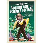 Golden Age of Science Fiction - A Journey into Space with 1950s Radio, TV, Films, Comics and Books (Wade John)(Paperback / softback) (9781526729255)