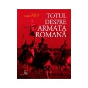 Totul despre armata romana .