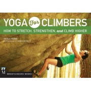 Yoga for Climbers: Stretch, Strengthen, and Climb Higher