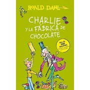 Charlie y la Fabrica de Chocolate = Charlie and the Chocolate Factory/Roald Dahl
