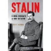 Stalin. O nouă biografie a unui dictator