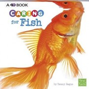 Caring for Fish: A 4D Book, Paperback/Tammy Gagne