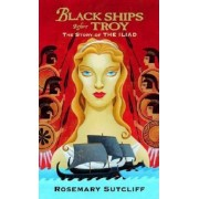 Black Ships Before Troy: The Story of the Iliad, Paperback