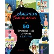 American Trailblazers: 50 Remarkable People Who Shaped U.S. History, Paperback/Lisa Trusiani