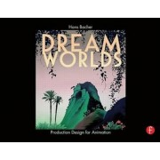 Dream Worlds: Production Design for Animation, Hardcover/Bacher