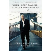 When I Stop Talking, You'll Know I'm Dead: Useful Stories from a Persuasive Man, Paperback