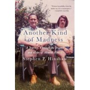 Another Kind of Madness: A Journey Through the Stigma and Hope of Mental Illness, Hardcover/Stephen Hinshaw