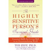 The Highly Sensitive Person's Survival Guide: Essential Skills for Living Well in an Overstimulating World, Paperback