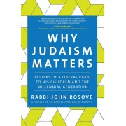 Why Judaism Matters: Letters of a Liberal Rabbi to His Children and the Millennial Generation, Paperback