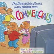 The Berenstain Bears and the Trouble with Commercials, Paperback/Jan Berenstain