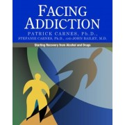 Facing Addiction: Starting Recovery from Alcohol and Drugs, Paperback