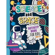 Science And Space Activity Book For Kids Ages 4-8: Learn About Atoms, Magnets, Planets, Organisms, Insects, Dinosaurs, Satellites, Molecules, Photosyn, Paperback/My Activity Engine