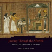 Journey Through the Afterlife: Ancient Egyptian Book of the Dead, Paperback