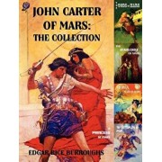 John Carter of Mars: The Collection - A Princess of Mars; The Gods of Mars; The Warlord of Mars; Thuvia, Maid of Mars; The Chessmen of Mars, Paperback/Edgar Rice Burroughs