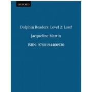 Dolphin Readers Level 2: Lost!, Paperback/Jacqueline Martin