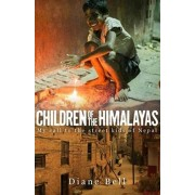 Children of the Himalayas. My Call to the Street Kids of Nepal, Paperback/Diane Bell