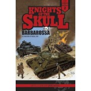 Knights of the Skull, Vol.2: Germany's Panzer Forces in WWII, Barbarossa: The Invasion of Russia, 1941, Paperback