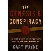The Genesis 6 Conspiracy: How Secret Societies and the Descendants of Giants Plan to Enslave Humankind, Paperback