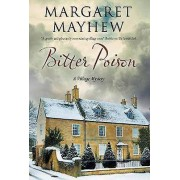 Bitter Poison An English Village Cosy Featuring the Colonel par Margaret Mayhew