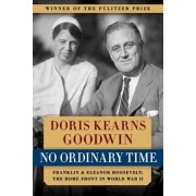 No Ordinary Time: Franklin and Eleanor Roosevelt: The Home Front in World War II, Paperback