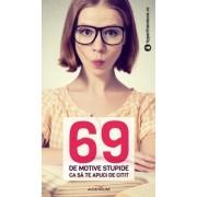 69 de motive stupide ca s? te apuci de citit