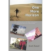 One More Horizon: The Inspiring Story of One Man's Solo Journey Around the World on a Mountain Bike, Paperback/Scott Zamek