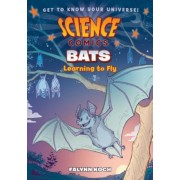 Science Comics: Bats: Learning to Fly, Hardcover