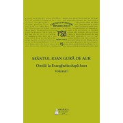 P.S.B. Vol. 15 - Omilii la Evanghelia dupa Ioan/Sfantul Ioan Gura de Aur