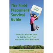 The Field Placement Survival Guide: What You Need to Know to Get the Most from Your Social Work Practicum (Second Edition), Paperback/Linda May Grobman