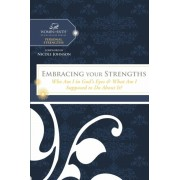 Embracing Your Strengths: Who Am I in God's Eyes? (and What Am I Supposed to Do about It?), Paperback/Women of Faith