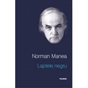 Laptele negru/Norman Manea