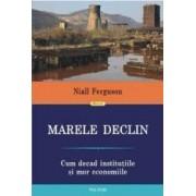 Marele declin - Niall Ferguson