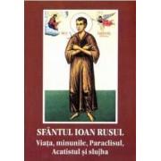 Viata minunile Paraclisul Acatistul si slujba - Sfantul Ioan Rusul