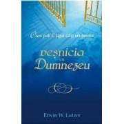 Cum poti fi sigur ca-ti vei petrece vesnicia cu Dumnezeu - Erwin W. Lutzer