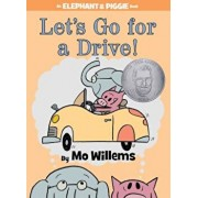 Let's Go for a Drive! (an Elephant and Piggie Book), Hardcover/Mo Willems