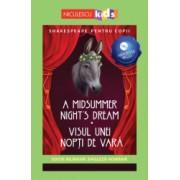 Shakespeare pentru copii - A Midsummer Nights Dream / Visul unei nopti de vara editie bilingva engleza-romana - Audiobook inclus