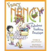 Fancy Nancy and the Fabulous Fashion Boutique, Hardcover