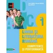 LIMBA SI LITERATURA ROMANA. COMPETENTE SI PERFORMANTA. CLASA I.