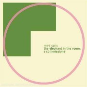Mira Calix - Elephant In the Room: (0801061016920) (1 CD)
