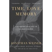 Time, Love, Memory: A Great Biologist and His Quest for the Origins of Behavior, Paperback/Jonathan Weiner