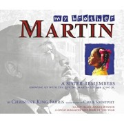 My Brother Martin: A Sister Remembers Growing Up with the REV. Dr. Martin Luther King JR, Paperback/Christine King Farris