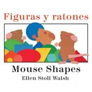 Figuras y Ratones / Mouse Shapes Bilingual Board Book, Hardcover/Ellen Stoll Walsh