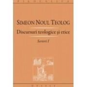 Scrieri I discursuri teologice si etice - Simeon Noul Teolog