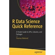 R Data Science Quick Reference: A Pocket Guide to Apis, Libraries, and Packages, Paperback/Thomas Mailund