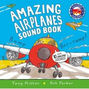 Amazing Airplanes Sound Book: A Very Noisy Book, Hardcover