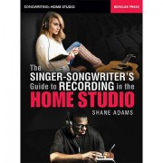 Hal Leonard The Singer-Songwriter's Guide to Recording in the Home
